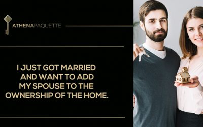 I just got married and want to add my spouse to the ownership of the home.